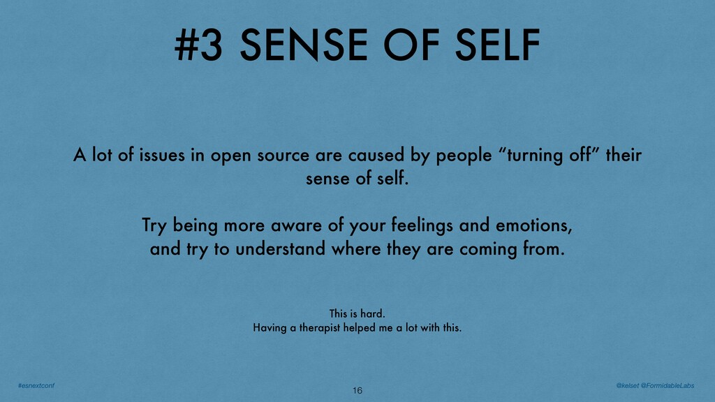 #3 SENSE OF SELF 16 A lot of issues in open sou...