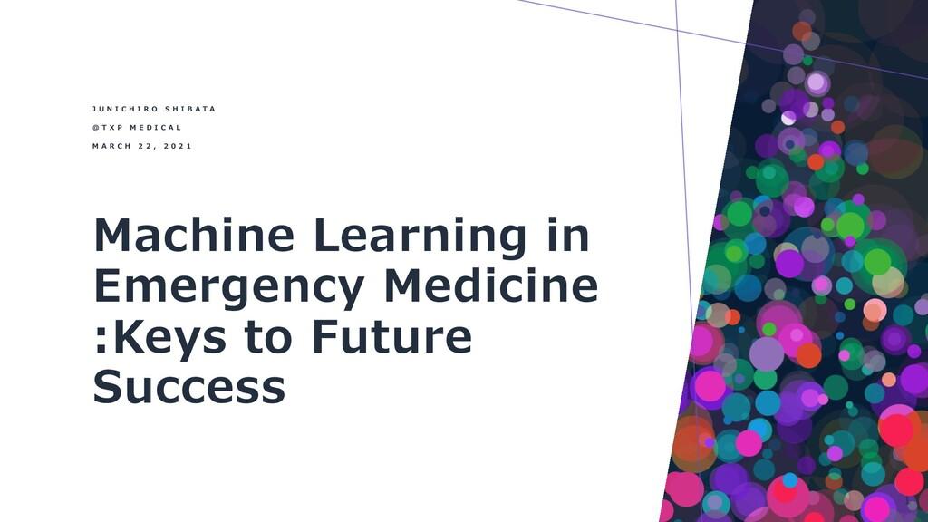 Machine Learning in Emergency Medicine :Keys to...