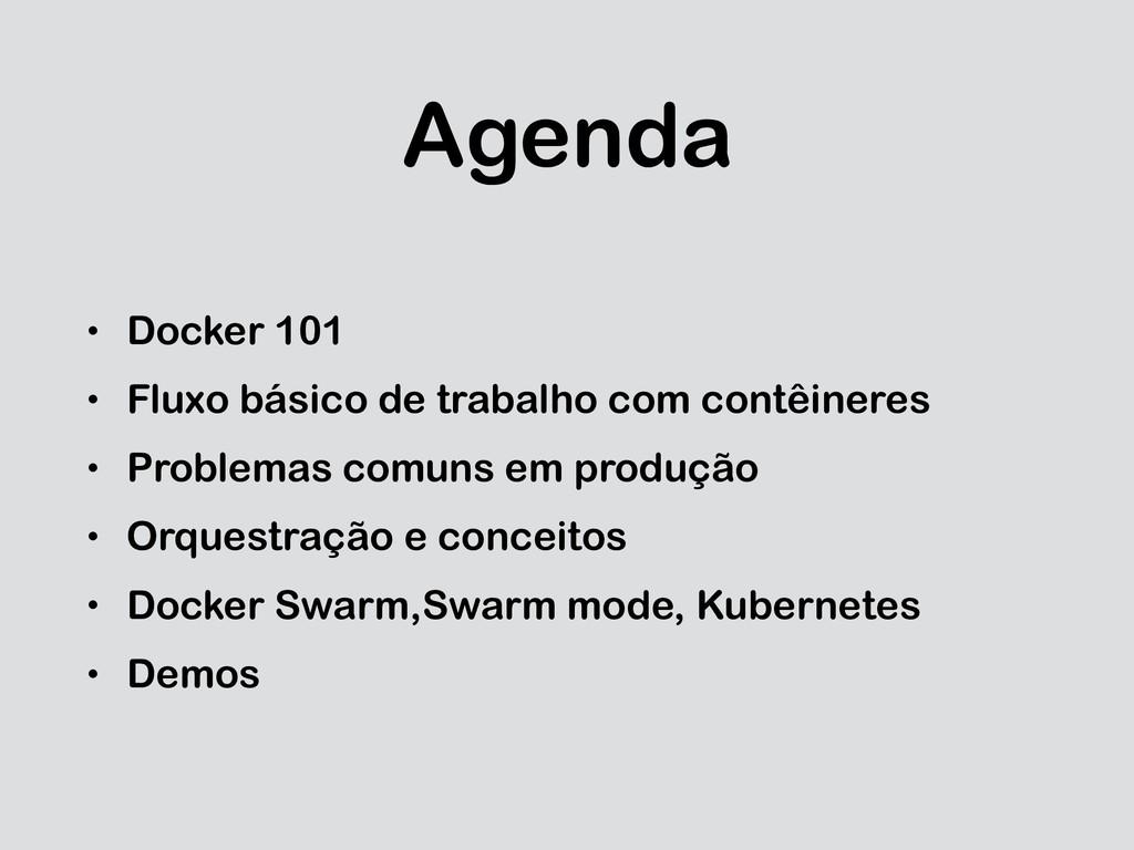 Agenda • Docker 101 • Fluxo básico de trabalho ...