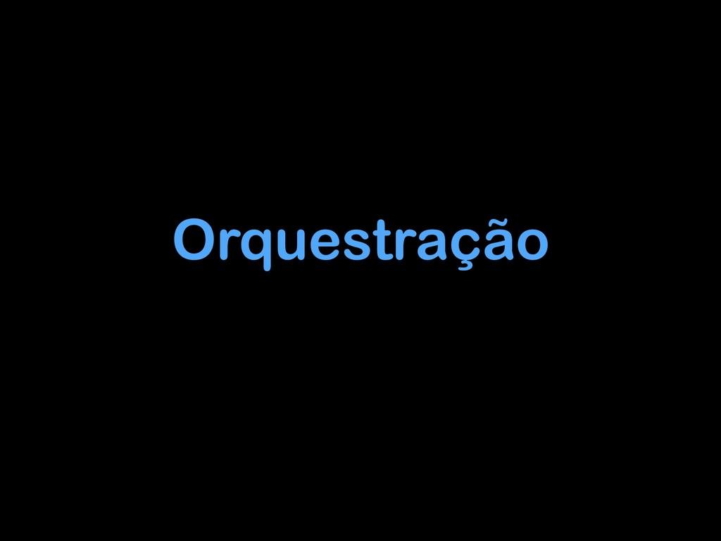 Orquestração