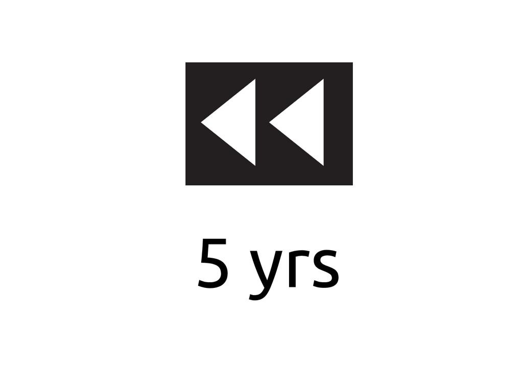 5 yrs