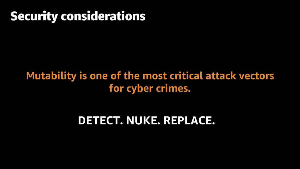 Security considerations Mutability is one of th...