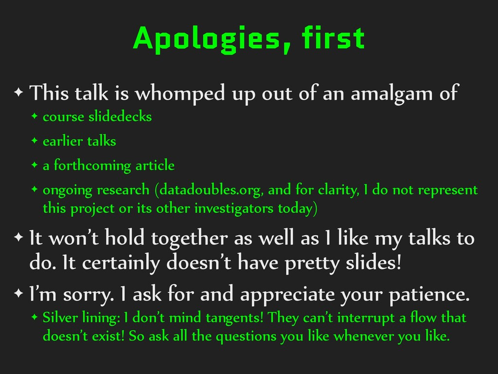 Apologies, first ✦ This talk is whomped up out ...