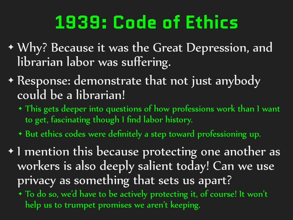 1939: Code of Ethics ✦ Why? Because it was the ...