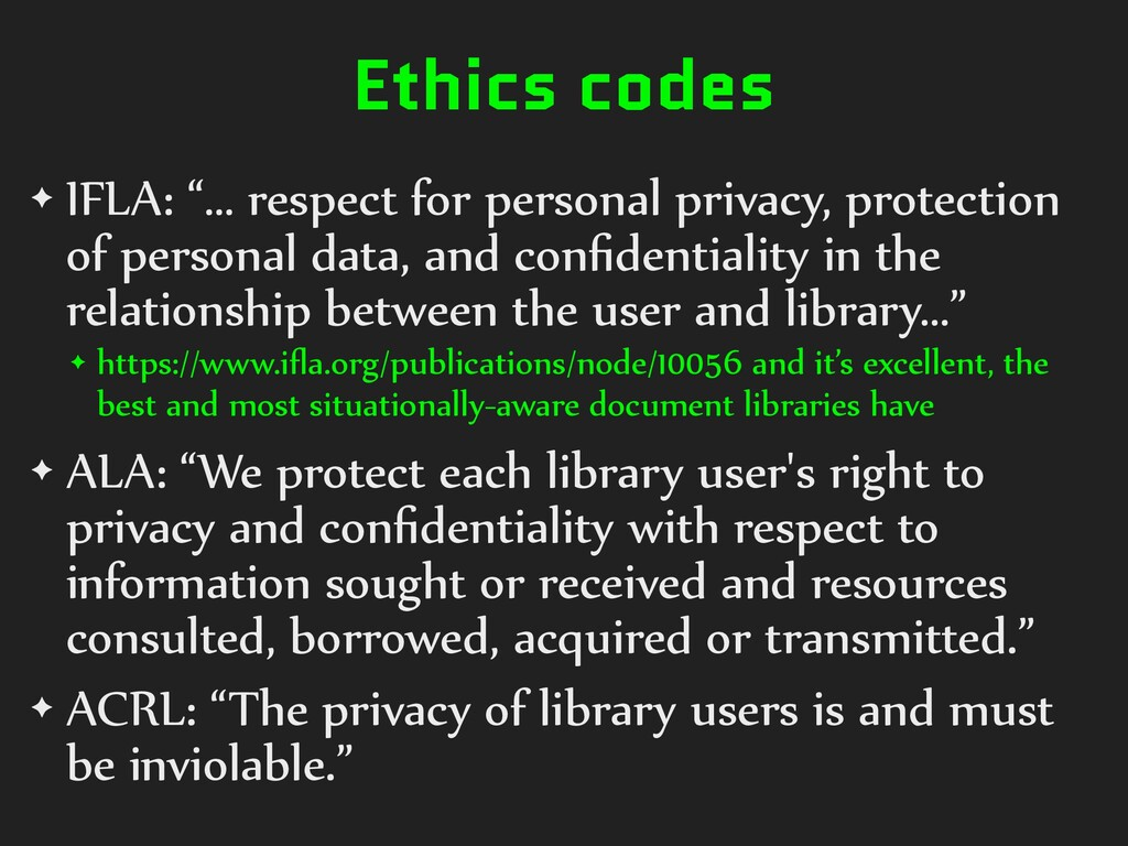 "Ethics codes ✦ IFLA: ""… respect for personal pr..."