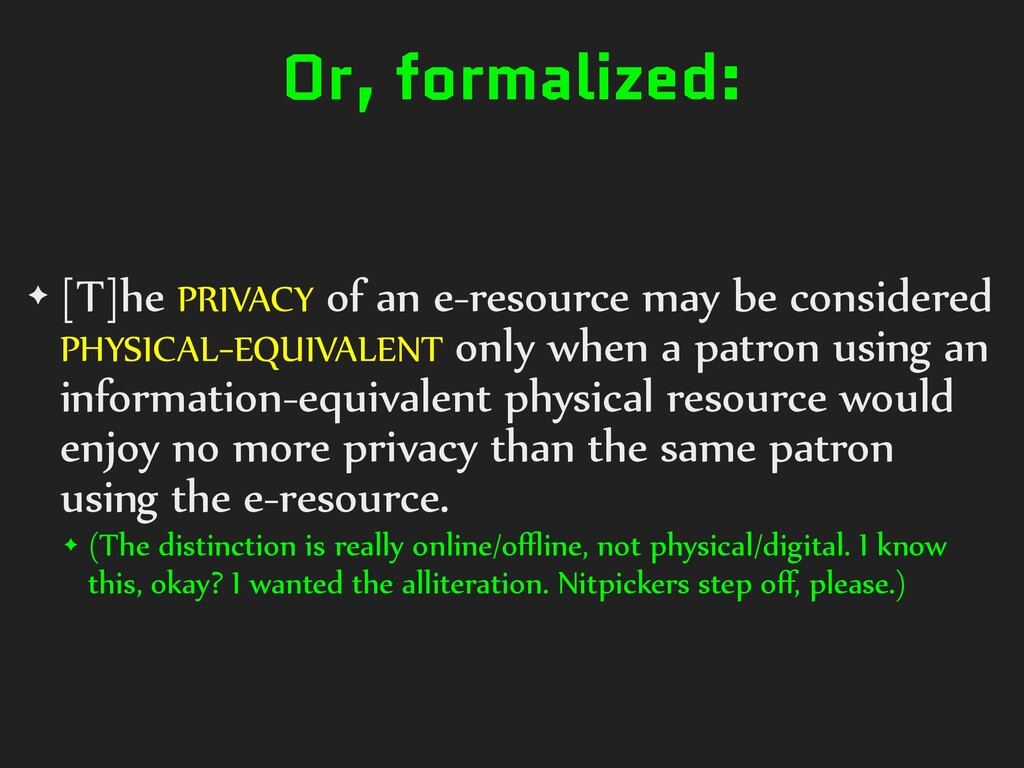 Or, formalized: ✦ [T]he PRIVACY of an e-resourc...