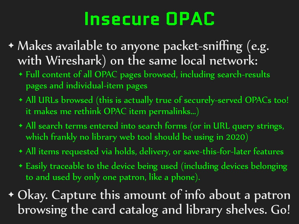 Insecure OPAC ✦ Makes available to anyone packe...