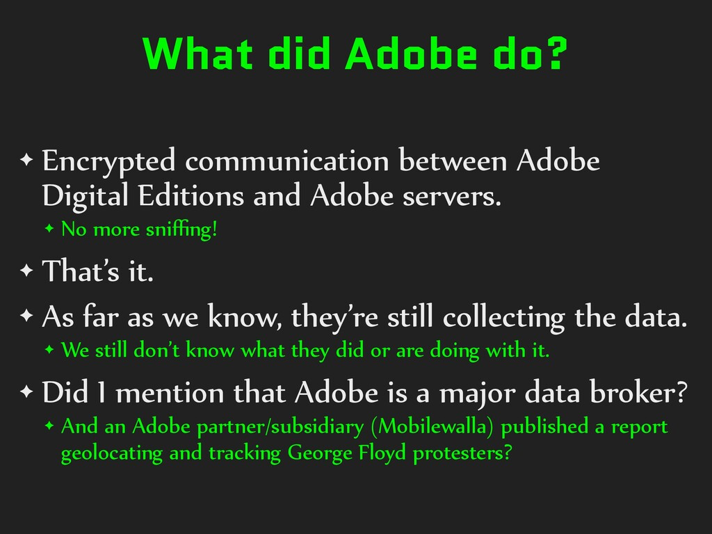 What did Adobe do? ✦ Encrypted communication be...