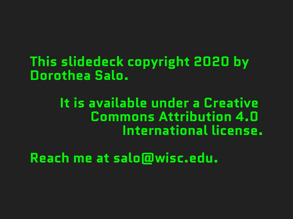 This slidedeck copyright 2020 by Dorothea Salo....