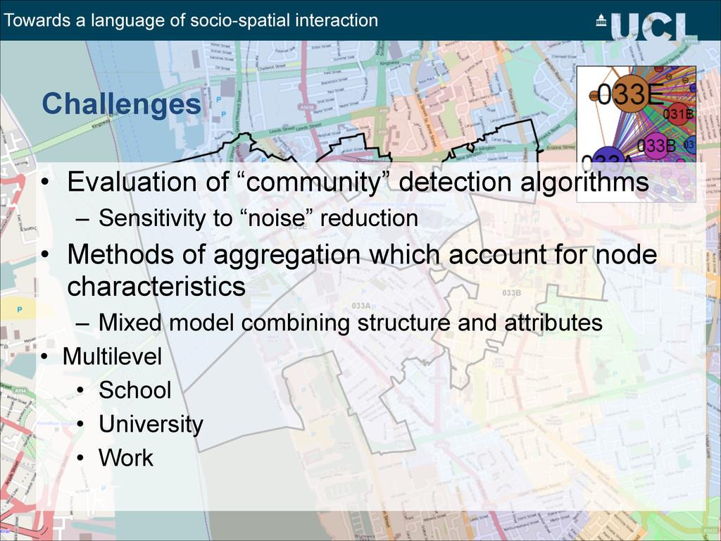 "Challenges • Evaluation of ""community"" detectio..."