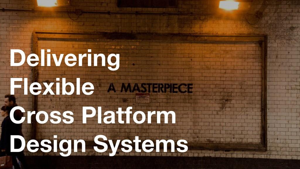 Placeholder Delivering Flexible Cross Platform...