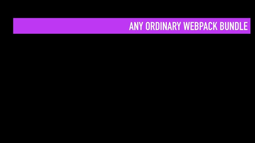 ANY ORDINARY WEBPACK BUNDLE