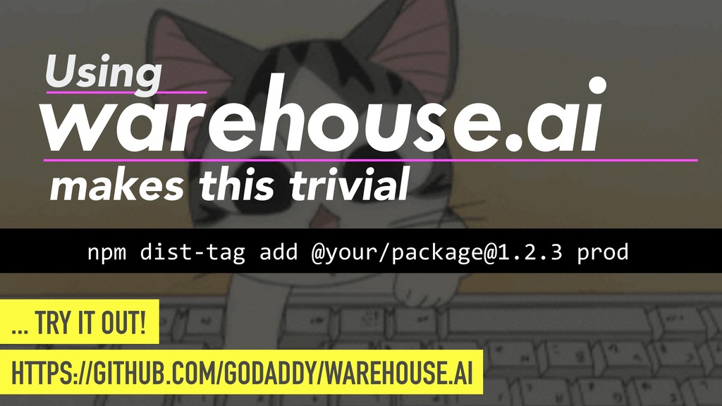 warehouse.ai Using npm dist-tag add @your/packa...