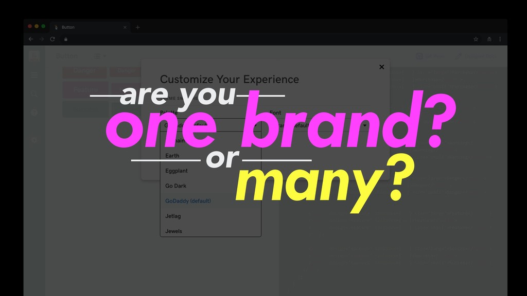are you one brand? many? or