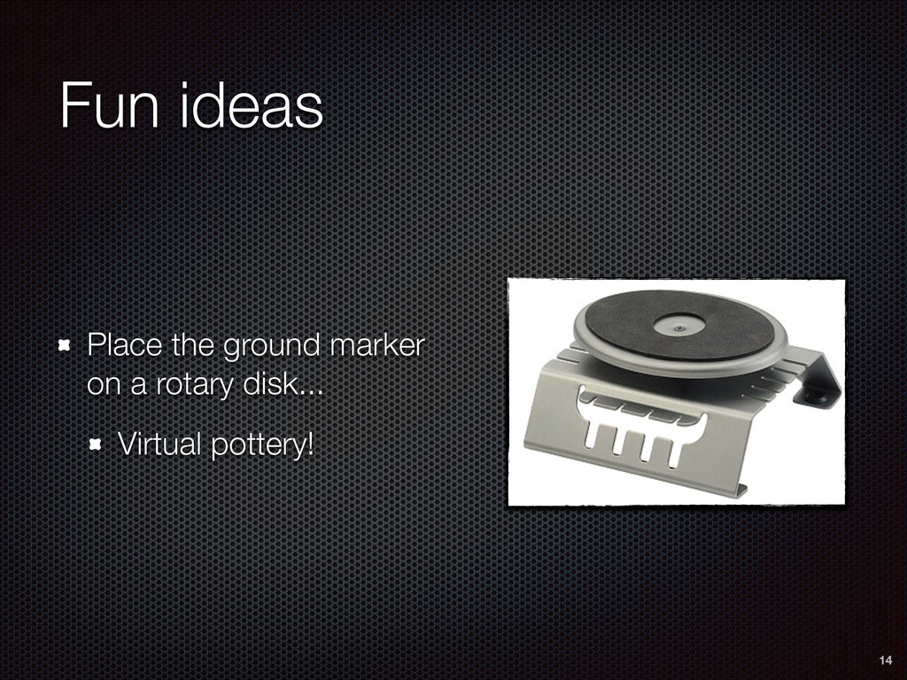 Fun ideas 14 Place the ground marker on a rotar...