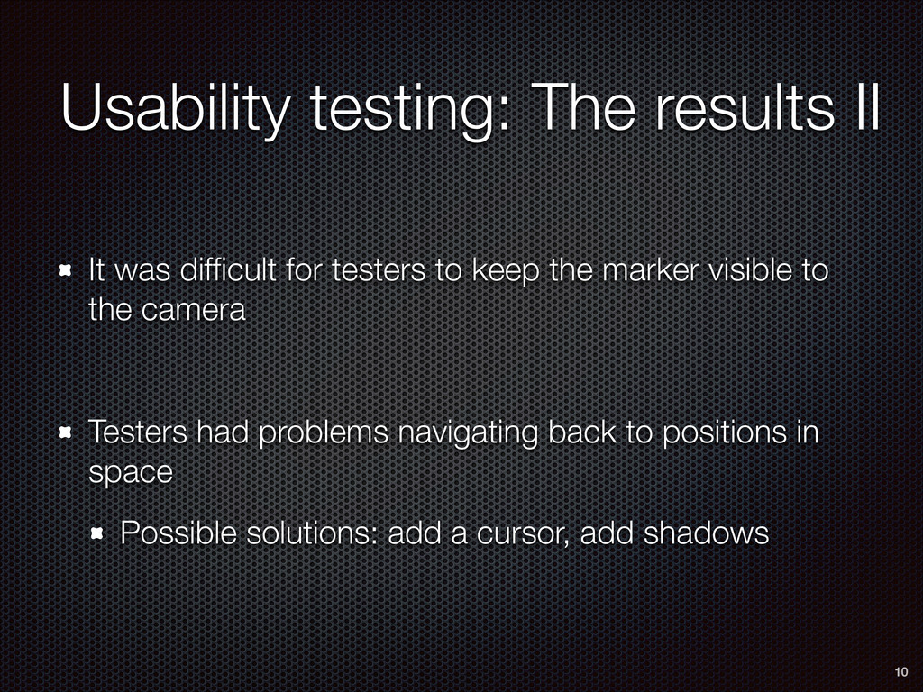 Usability testing: The results II It was difficu...