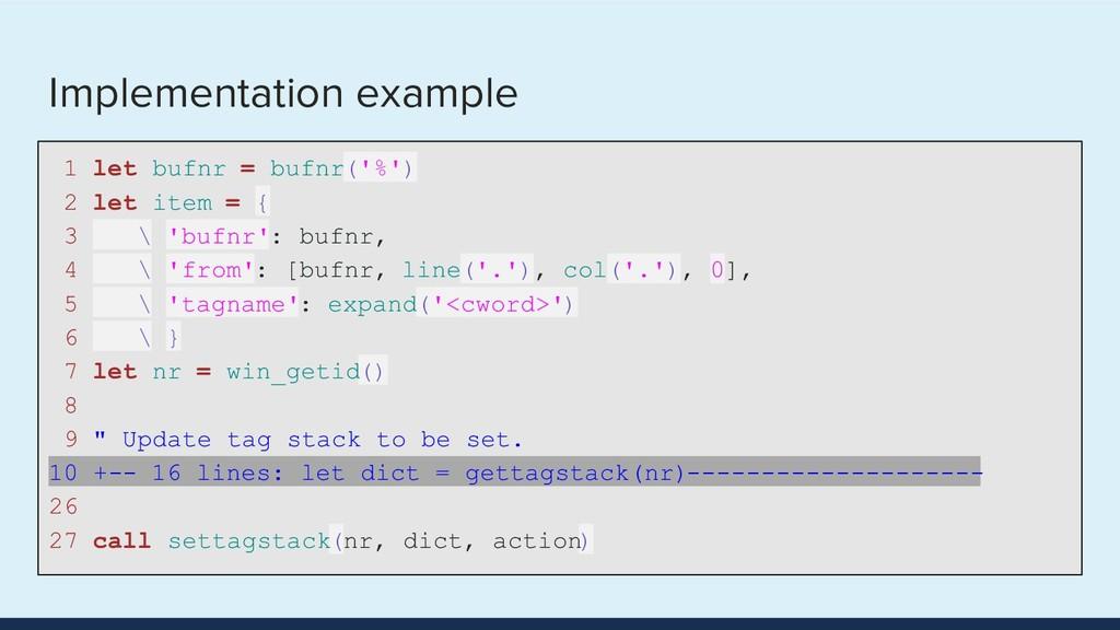 Implementation example 1 let bufnr = bufnr('%')...