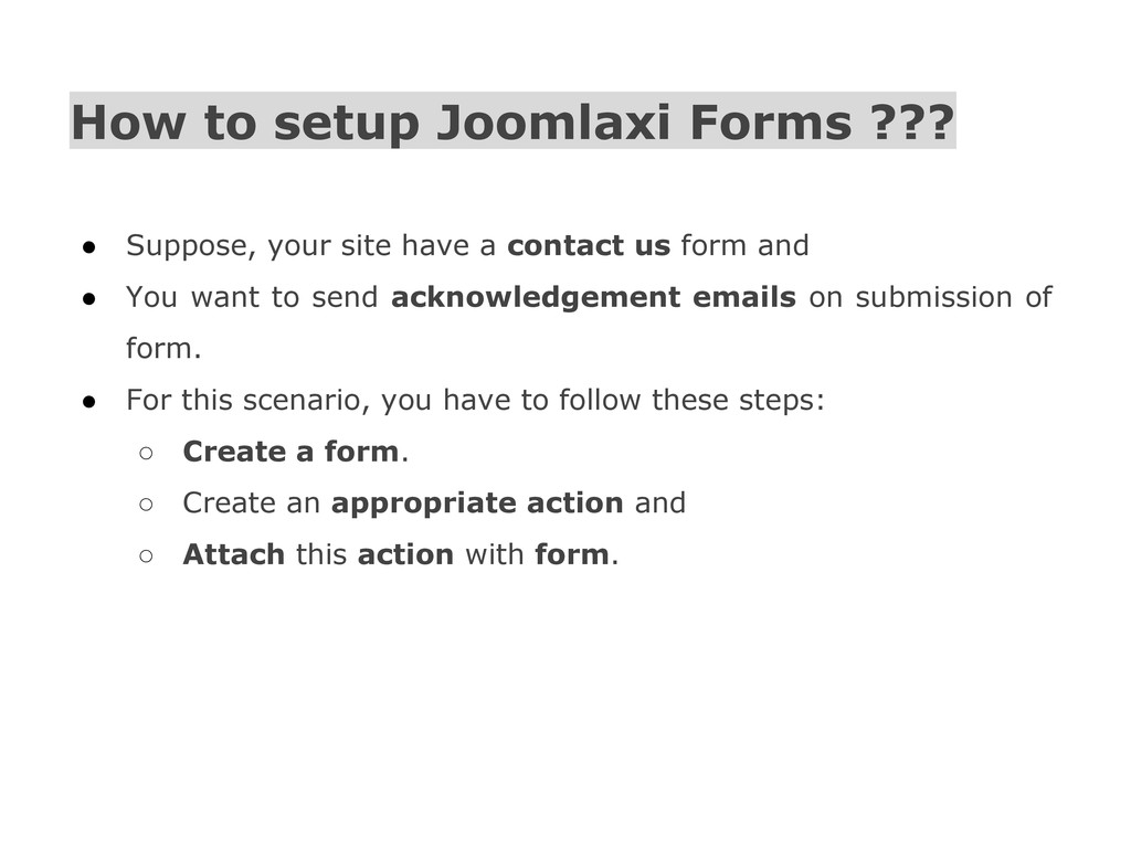 How to setup Joomlaxi Forms ??? ● Suppose, your...