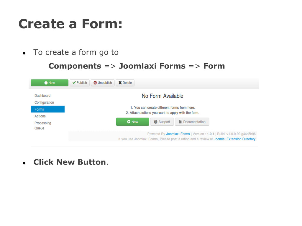 Create a Form: ● To create a form go to Compone...