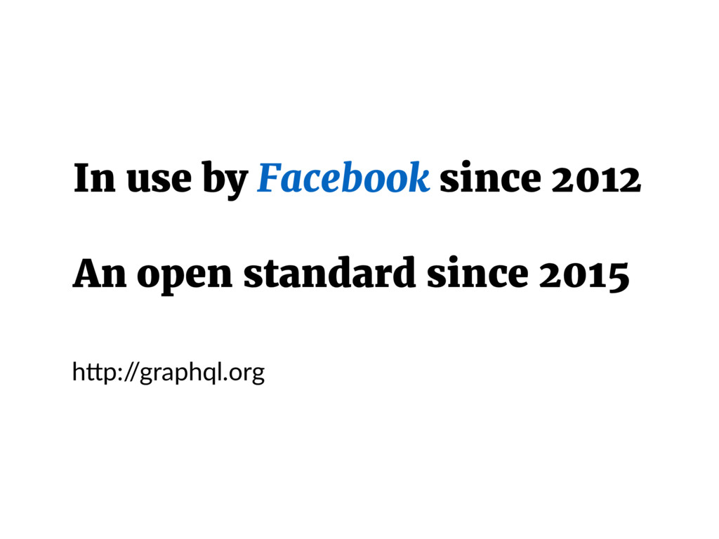 In use by Facebook since 2012 An open standard ...