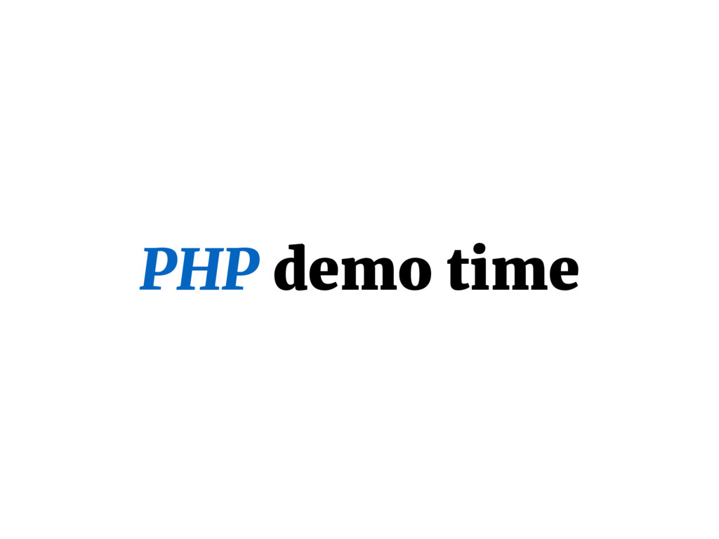 PHP demo time