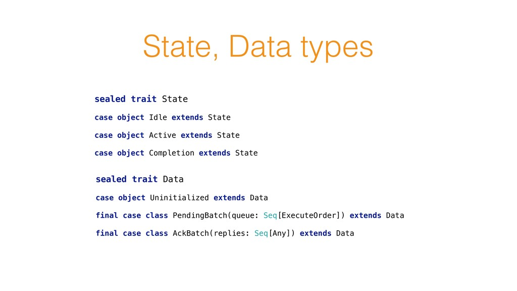 State, Data types sealed trait State  case ob...