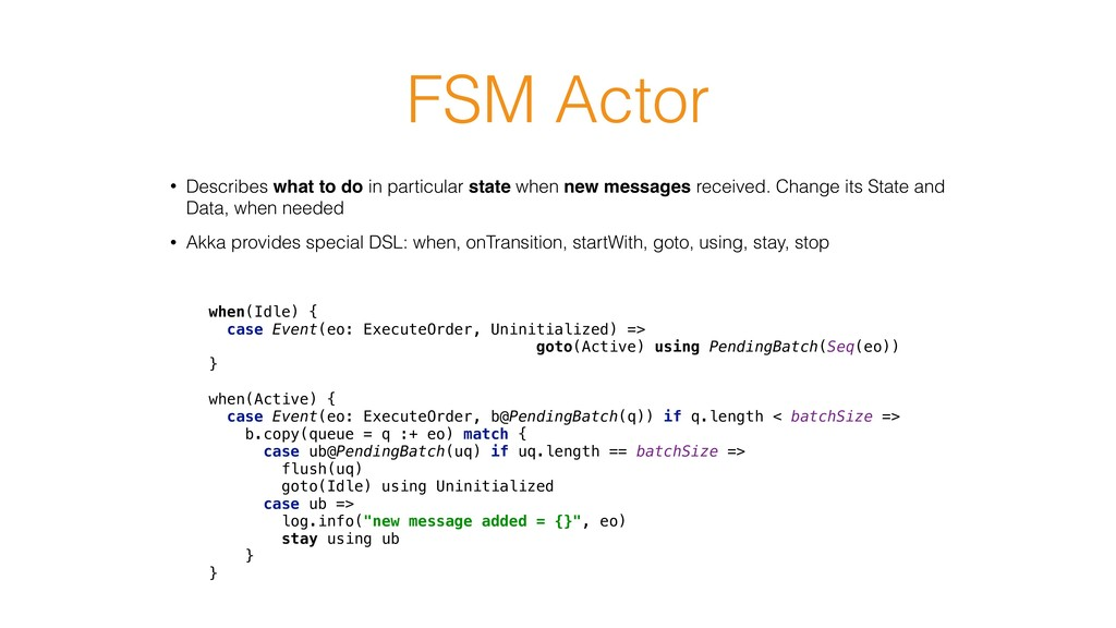 FSM Actor when(Idle) { case Event(eo: ExecuteO...
