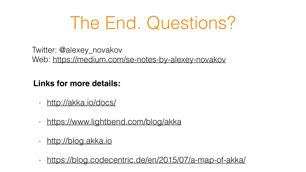 The End. Questions? Links for more details: - h...
