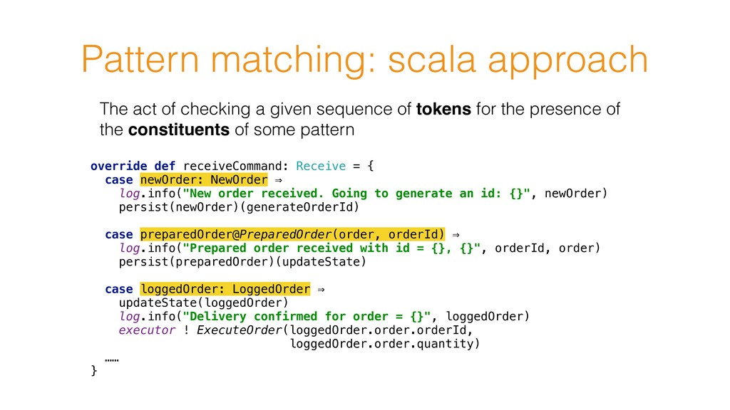 Pattern matching: scala approach override def r...