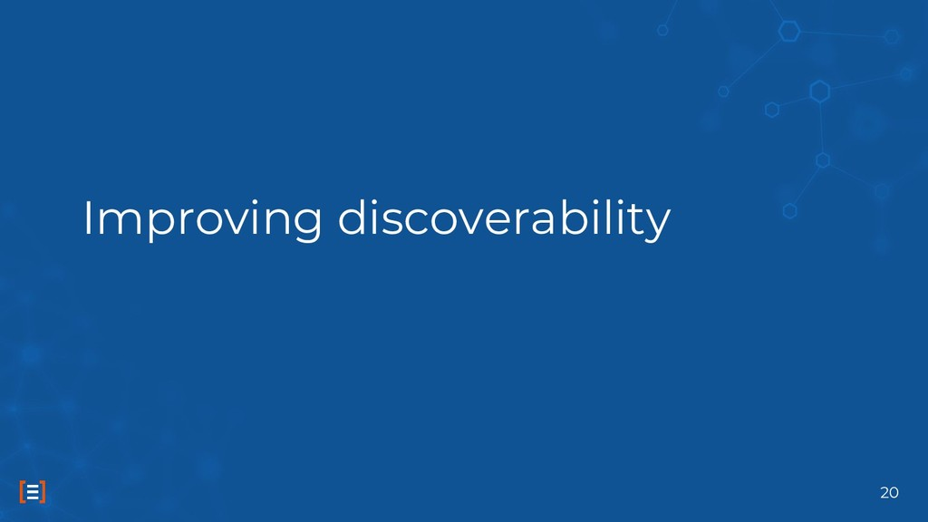 Improving discoverability 20