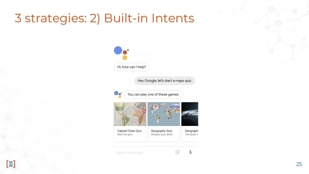 3 strategies: 2) Built-in Intents 25
