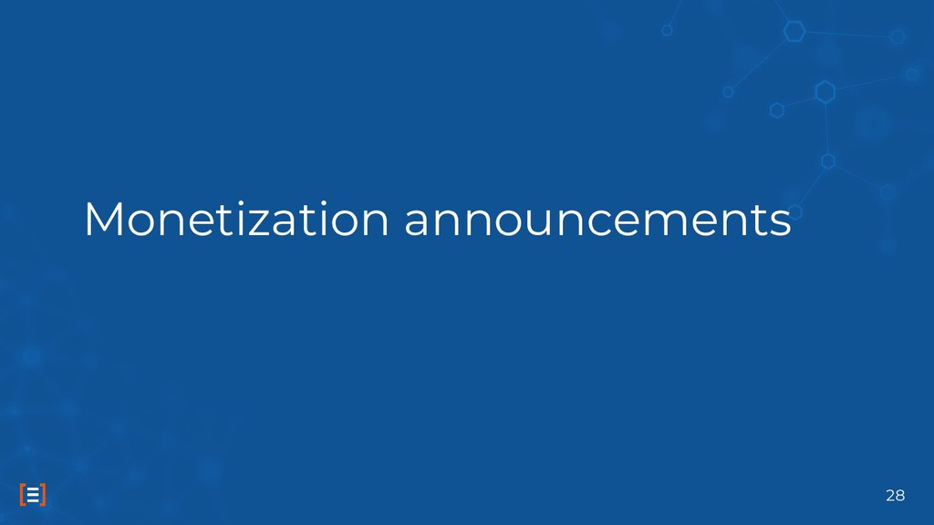 Monetization announcements 28