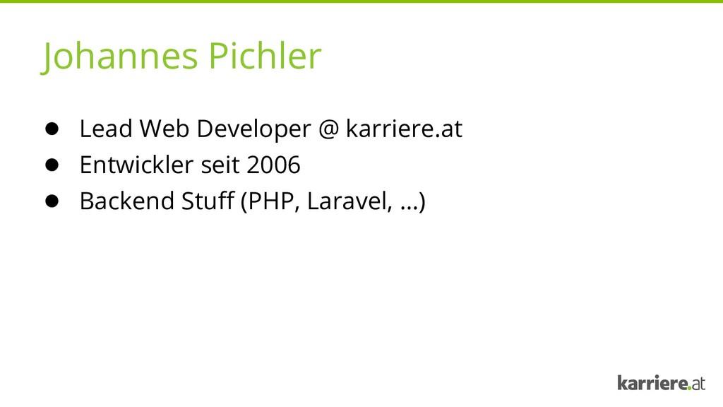Johannes Pichler ● Lead Web Developer @ karrier...