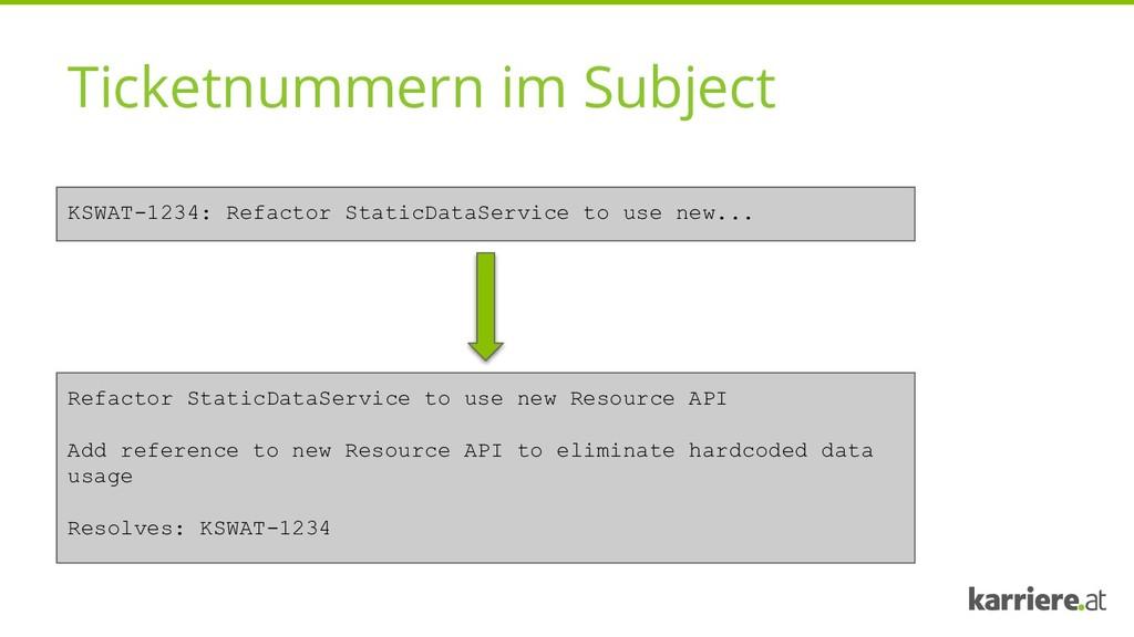 Ticketnummern im Subject KSWAT-1234: Refactor S...