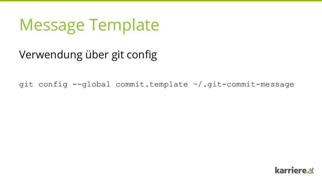 Message Template Verwendung über git config git...
