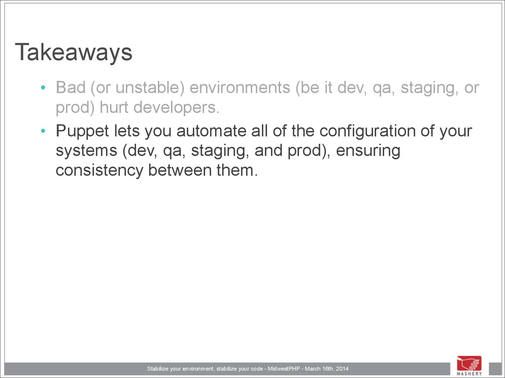 Stabilize your environment, stabilize your code...