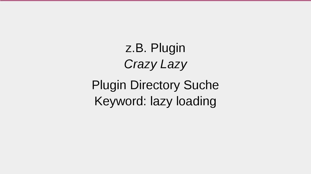 z.B. Plugin Crazy Lazy Plugin Directory Suche K...