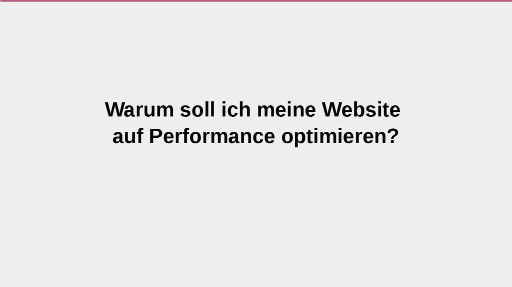 Warum soll ich meine Website auf Performance op...