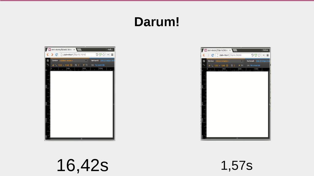 Darum! 16,42s 1,57s