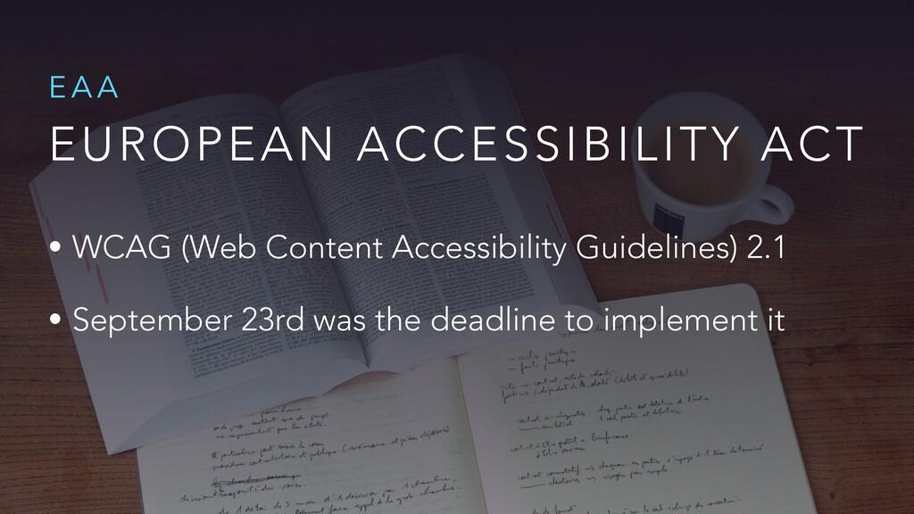 EUROPEAN ACCESSIBILITY ACT E A A • WCAG (Web Co...
