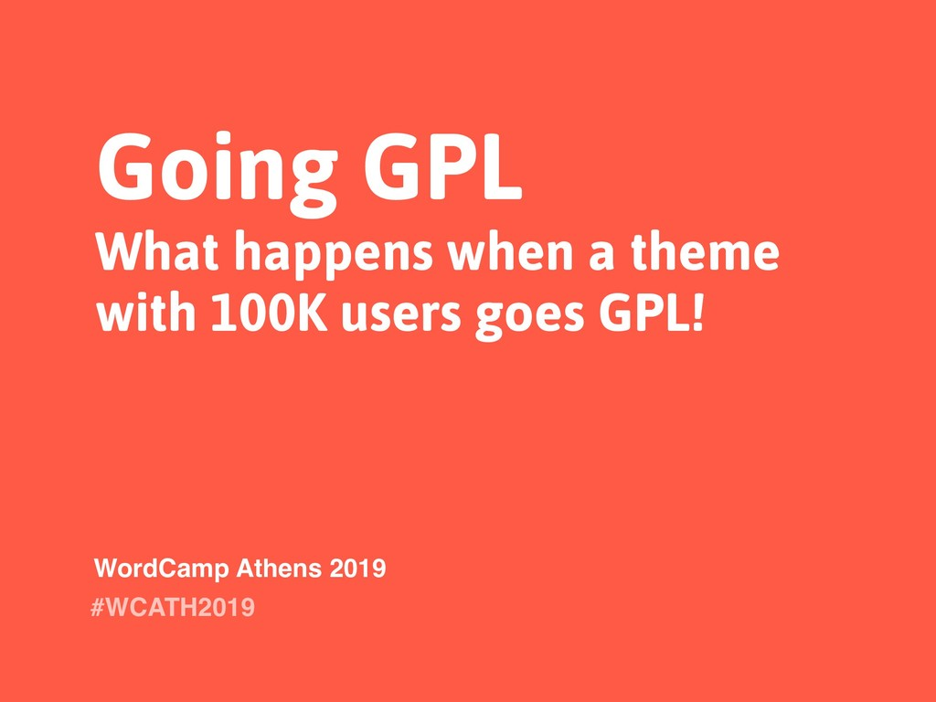 Going GPL What happens when a theme with 100K u...