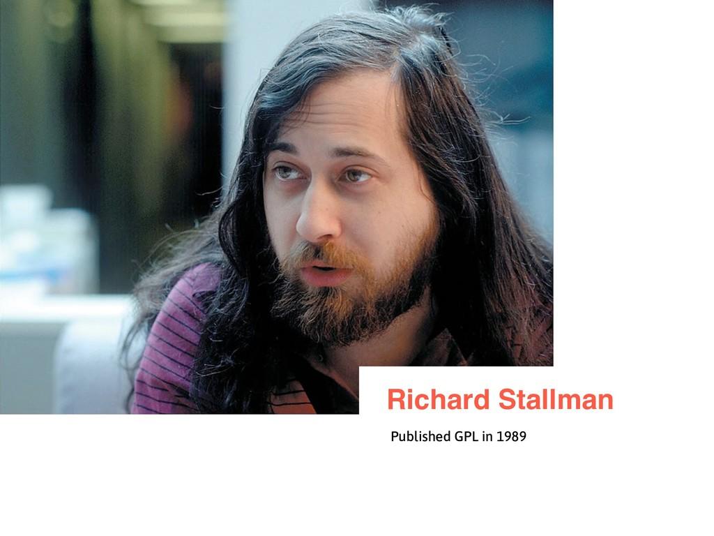 Richard Stallman Published GPL in 1989