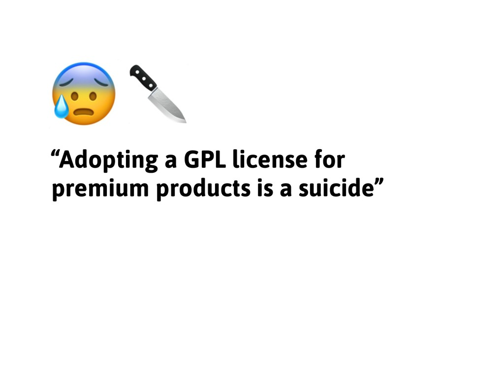 """""""Adopting a GPL license for premium products is..."""
