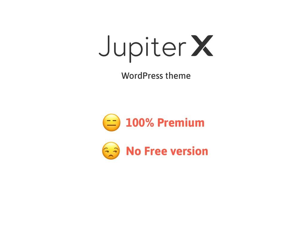 WordPress theme No Free version 100% Premium