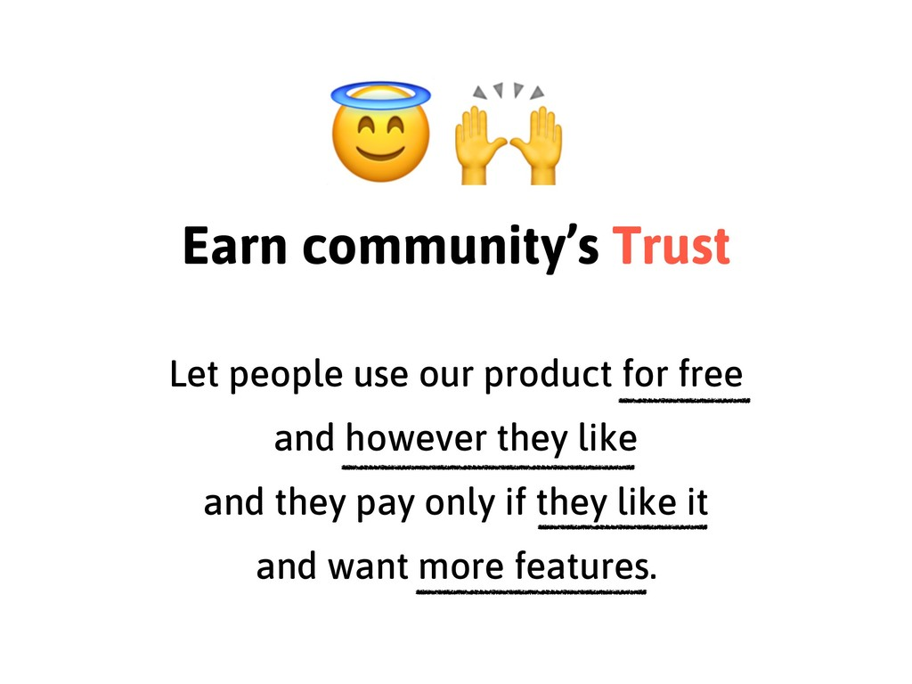 Let people use our product for free and however...