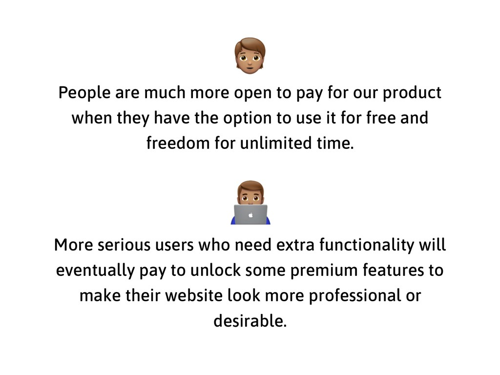 People are much more open to pay for our produc...