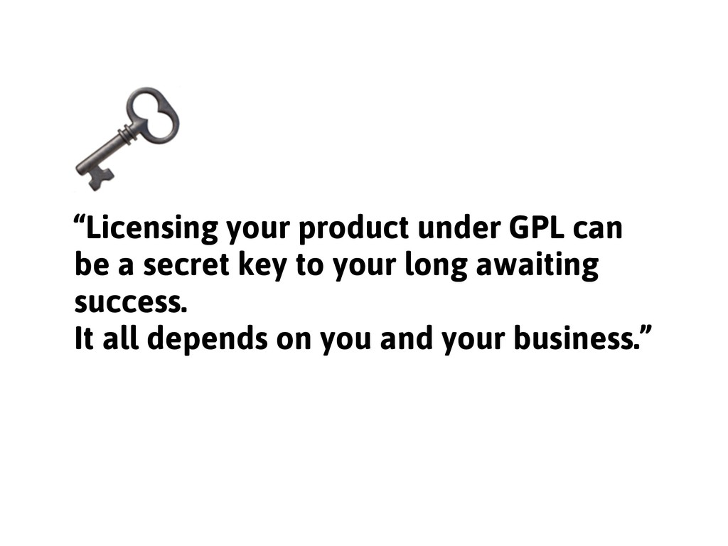 """""""Licensing your product under GPL can be a secr..."""
