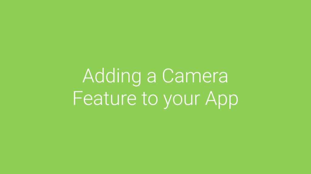 Adding a Camera Feature to your App