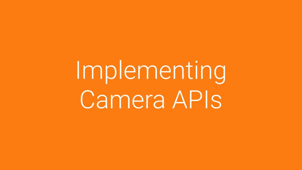 Implementing Camera APIs