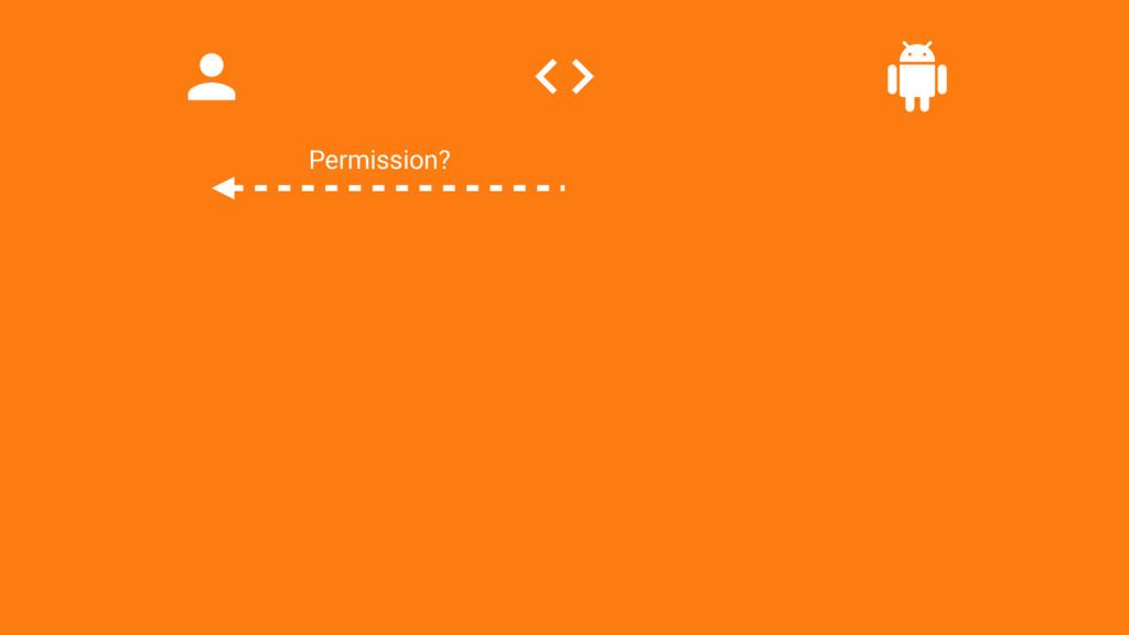 Permission?
